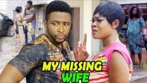 My Missing Wife Season 3&4 - (Onny Micheal & Ruby Ojiakor) 2019